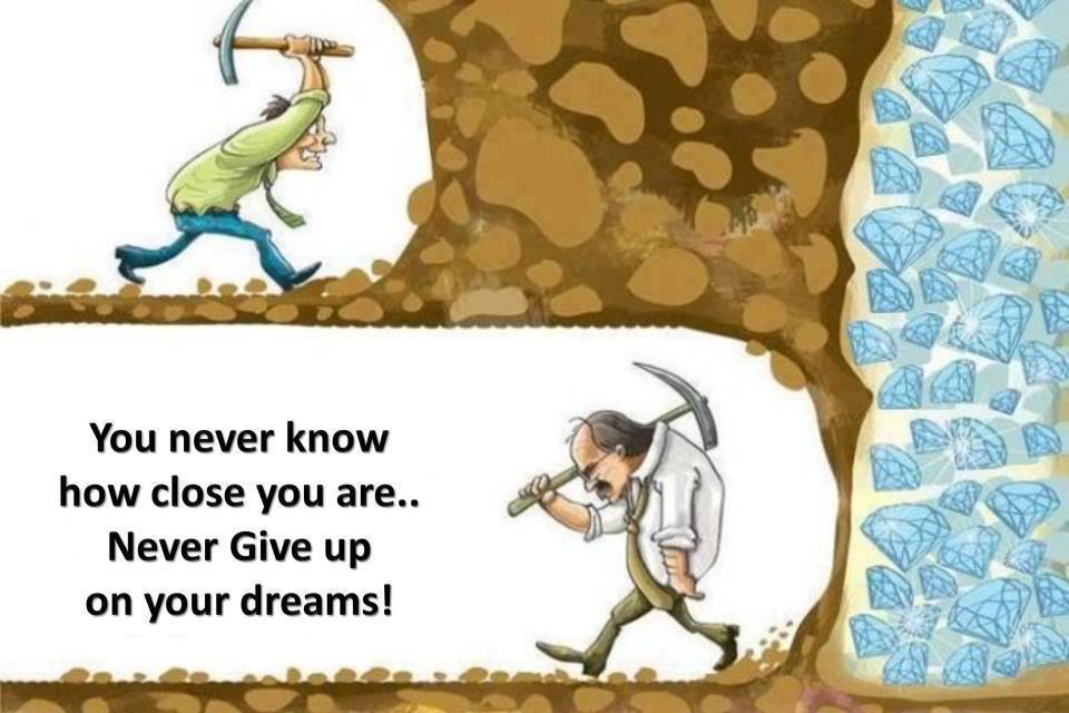 You-never-know-how-close-you-are_-Never-Give-up-on-your-dreams